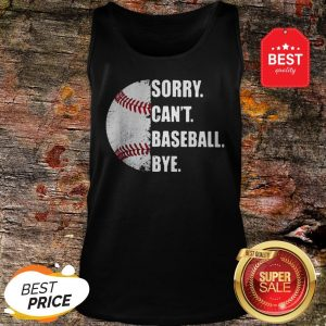 Official Sorry Can't Baseball Bye Tank Top