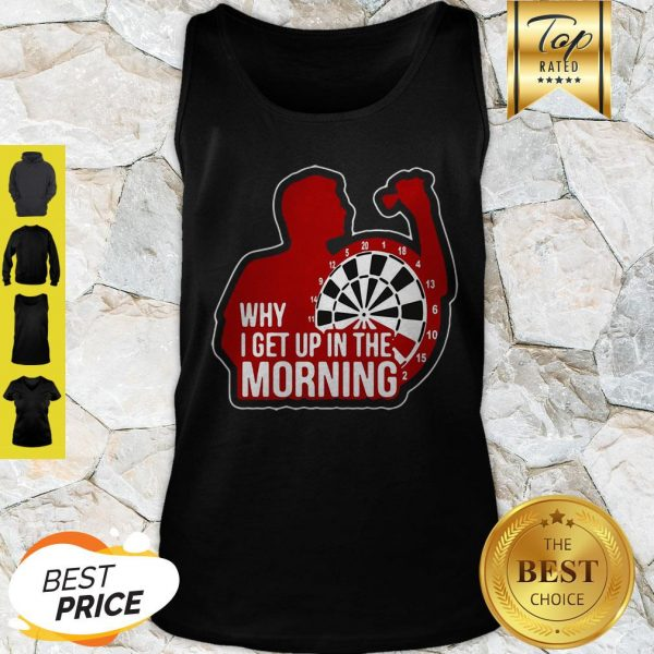 Why I Get Up In The Morning 2020 Dart Board Tank Top
