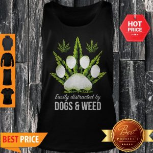 Paw Cannabis Easily Distracted By Dogs And Weed Tank Top