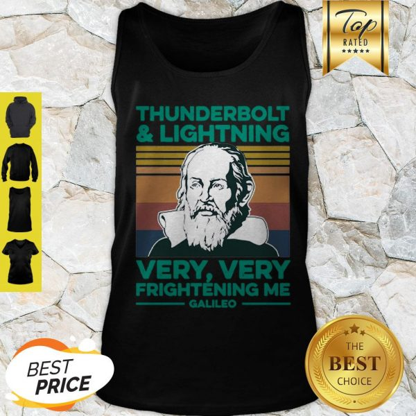 Thunderbolt And Lightning Very Very Frightening Me Galileo Galilei Tank Top