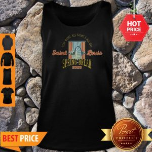 Stay Home All Night All Day Saint Louis Spring Break 2020 Tank Top