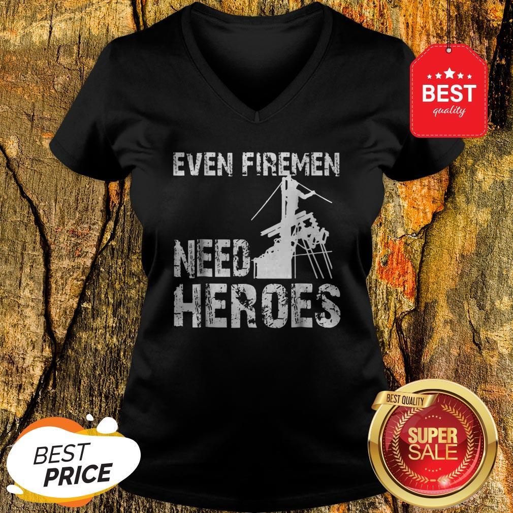Power Lineman Funny Even Firemen Need Heroes V-Neck