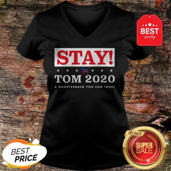 Official Stay Tom 2020 A Quarterback You Can Trust V-Neck