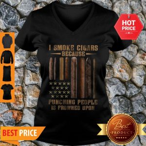 I Smoke Cigars Because Punching People Is Frowned Upon V-Neck