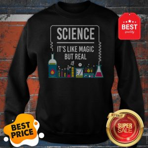 Official Science It's Like Magic But Real Sweatshirt