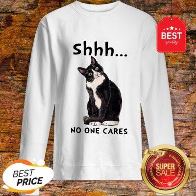 Official Shhs No One Cares Black Cat Sweatshirt