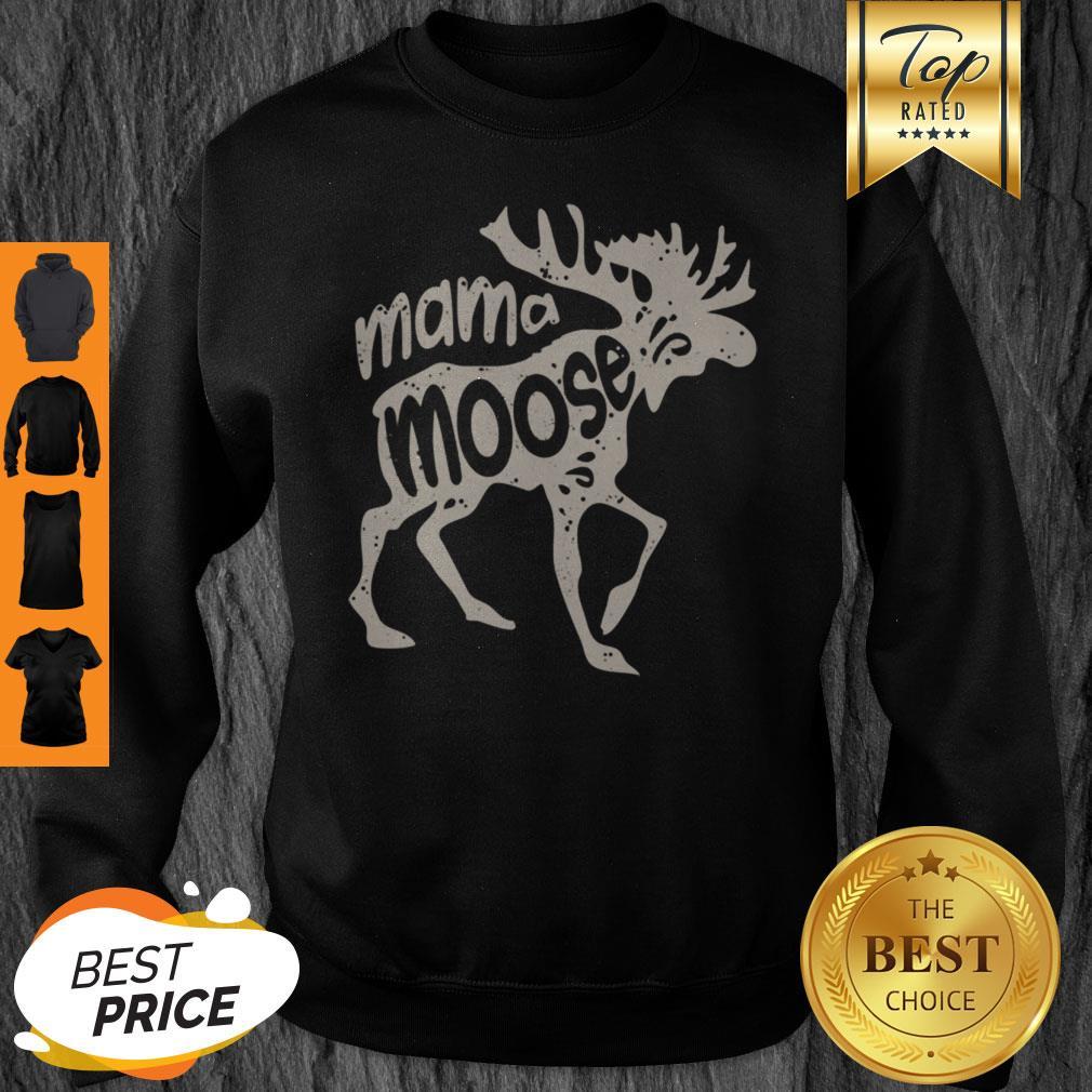 Top Mama Moose Women Mothers Day Family Matching Tees Sweatshirt