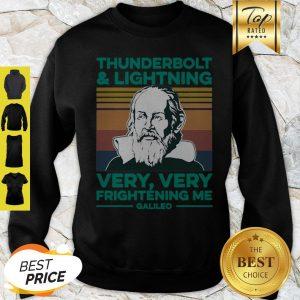 Thunderbolt And Lightning Very Very Frightening Me Galileo Galilei Sweatshirt