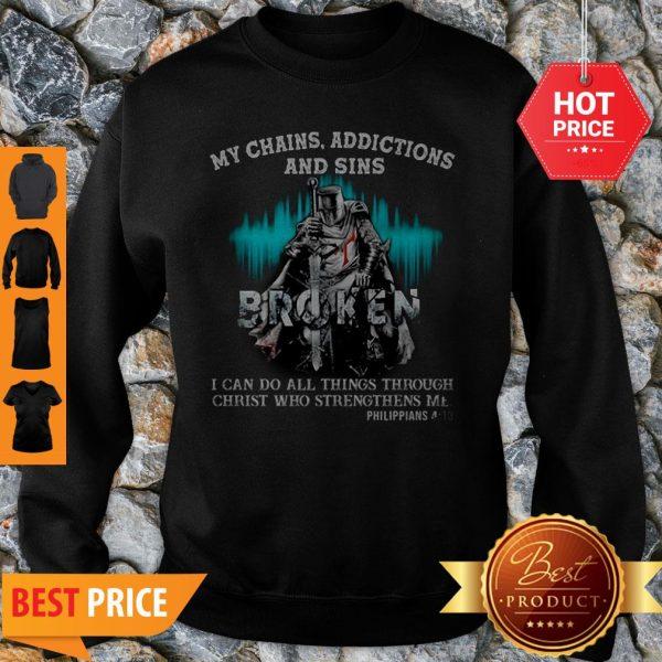 Knights Templar My Chains Addictions And Sins Broken Philippians Sweatshirt