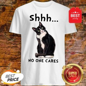 Official Shhs No One Cares Black Cat Shirt