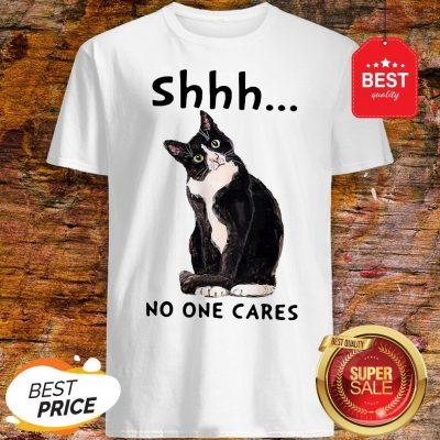 Official Shhs No One Cares Black Cat Shirt
