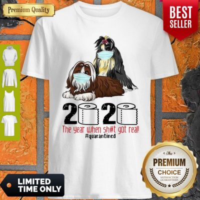 Shih Tzus Mask 2020 The Year When Shit Got Real Quarantined Covid-19 Shirt