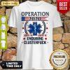 Nice Operation 2020 Enduring Clusterfuck COVID-19 Shirt