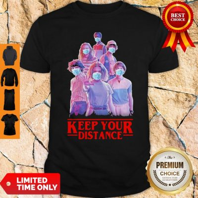 Nice Strangerthings Eleven Mike Will Max Dustin Lucas Season Keep Your Distance COVID-19 Shirt