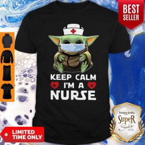 Star Wars Baby Yoda Mask Keep Calm I'm A Nurse Shirt