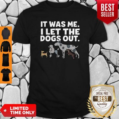 Official It Was Me I Let The Dogs Out Shirt