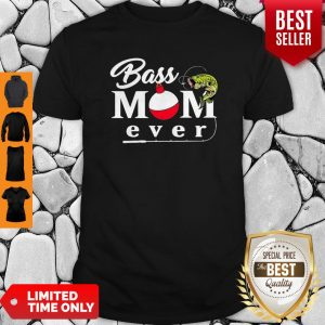 Official Fishing Bass Mom Ever Shirt