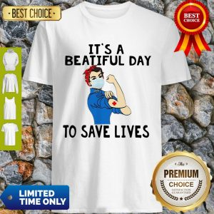Strong Nurse It's A Beautiful Day To Save Lives Shirt