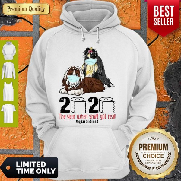 Shih Tzus Mask 2020 The Year When Shit Got Real Quarantined Covid-19 Hoodie