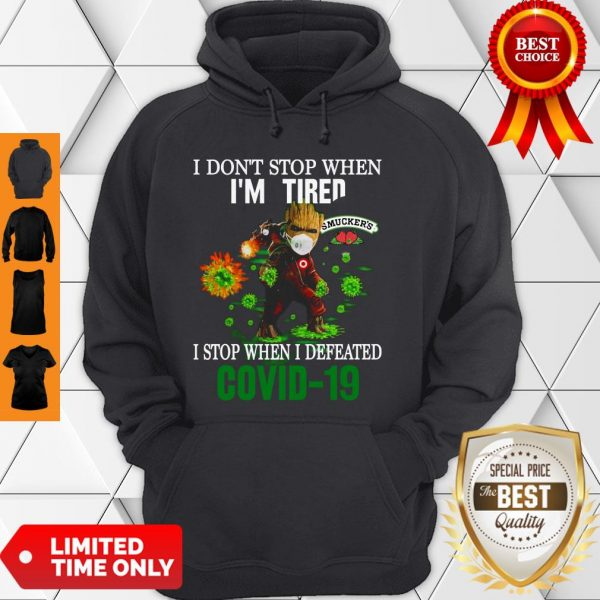 Smucker's Baby Groot I Stop When I Defeated COVID-19 Hoodie