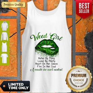 Marijuana Lips Weed Girl Hated By Many Loved By Plenty Heart On Her Sleeve Tank Top