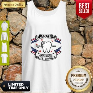 Nice Dental Assistant Operation COVID-19 2020 Enduring Clusterfuck Tank Top
