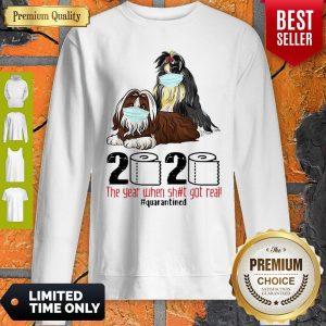 Shih Tzus Mask 2020 The Year When Shit Got Real Quarantined Covid-19 Sweatshirt