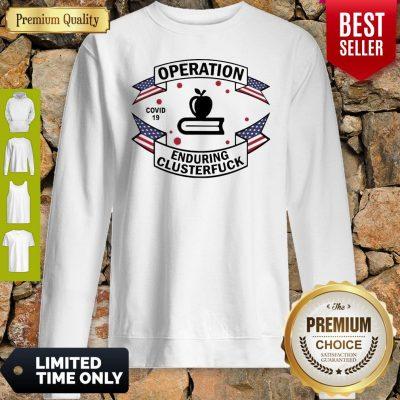 Nice Teacher Operation Enduring Clusterfuck COVID-19 2020 Sweatshirt