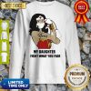 Wonder Women Strong Nurse My Daughter Fight What You Fear Sweatshirt