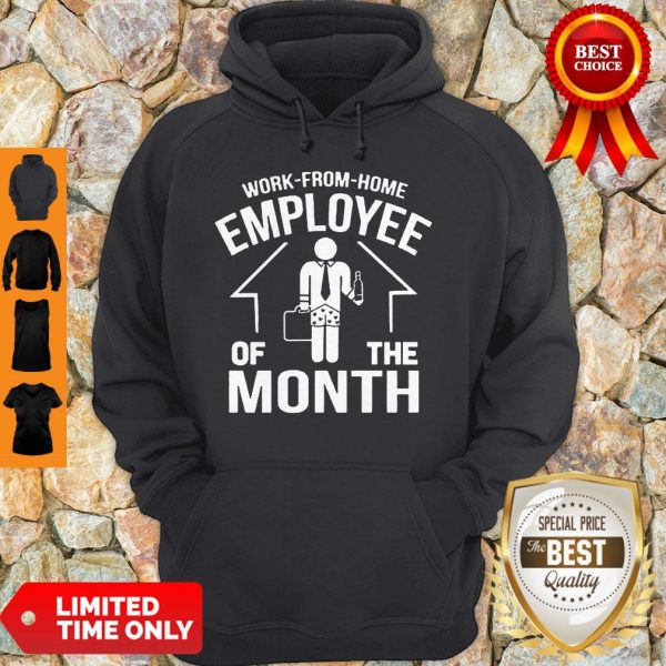 Work From Home Employee Of The Month 2020 Quarantined Hoodie