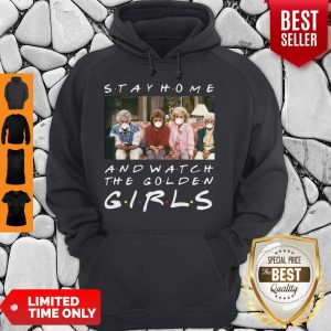 Funny Stay Home And Watch The Golden Girls Hoodie