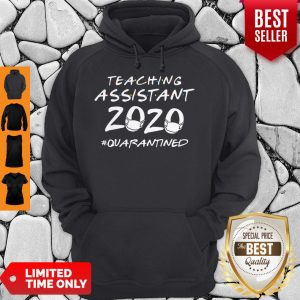 Teaching Assistant 2020 #Quarantined COVID-19 Hoodie