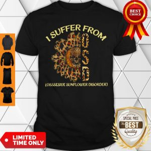 Leopard I Suffer From OSD Obsessive Sunflower Disorder Shirt