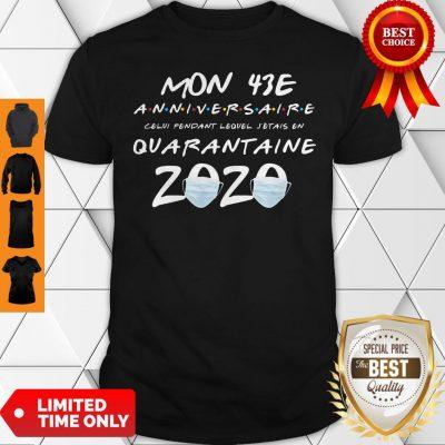 Mon 43E Anniversaire Quarantaine 2020 Coronavirus Shirt