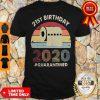 Pretty 21st Birthday 2020 Quarantine Vintage Shirt