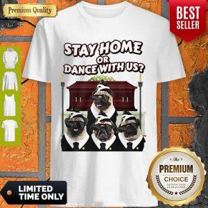 Top Pug Stay Home Or Dance With Usa Shirt
