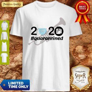 Nice Trumpet 2020 Quarantined Shirt