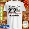 Sloth Mother's Day 2020 The Year When Shit Got Real Quarantine Shirt