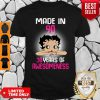 Good Betty Boop Made In 90 30 Years Of Awesomeness Shirt