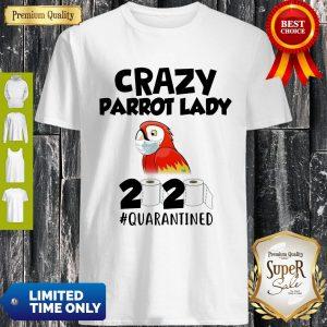 Good Crazy Parrot Lady 2020 #Quarantined Coronavirus Shirt