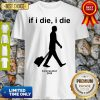 Premium If I Die Coronacation 2020 Shirt
