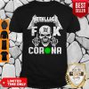 Funny Skull Metallica Fuck Coronavirus Shirt