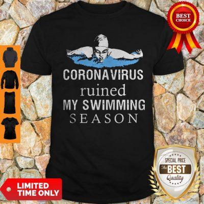 Nice Coronavirus Ruined My Swimming Season Shirt