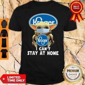 Baby Yoda Mask Hug Kroger I Can't Stay At Home Shirt
