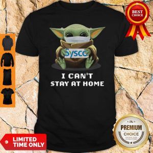 Baby Yoda Mask Hug Sysco I Can't Stay At Home Shirt