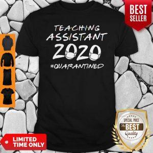 Teaching Assistant 2020 #Quarantined COVID-19 Shirt