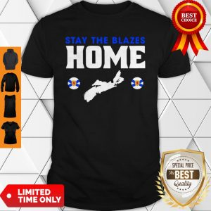 Nova Scotia Baseball Stay The Blazes Home Shirt