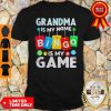 Top Grandma Is My Nam Bingo Is My Game Shirt