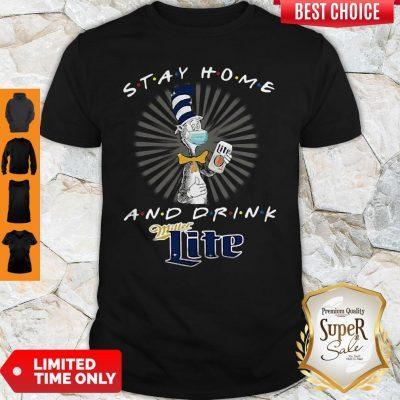 Dr. Seuss Stay Home And Drink Miller Lite Coronavirus Shirt