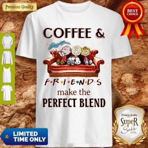Official Hot Coffee And Peanuts Friends Make The Perfect Blend Shirt